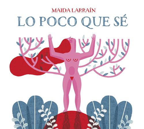 Maida Larraín - Lo poco que se